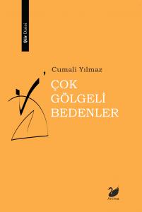 Çok Gölgeli Bedenler, Cumali Yılmaz, Anima Yayınları, şiir kitabı yayınlayan yayınevleri.